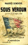 Sous Verdun, Août - Octobre 1914 - Maurice Genevoix