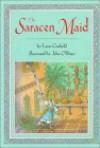 The Saracen Maid - Leon Garfield