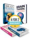 BRAIN TRAINING BOX SET: The Ultimate Brain Training Strategies For Memory Improvement, Concentration, Mental Clarity Plus 24 Limitless Brain Training Strategies For Neuroplasticity And Mind Power - Nick Long, Lisa Clark, Andy Stone, Tomas Martin