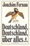 Deutschland, Deutschland über alles ... - Joachim Fernau