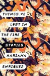 Things We Lost in the Fire: Stories - Megan McDowell, Mariana Enríquez