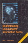 Understanding Commanders' Information Needs - James P. Kahan