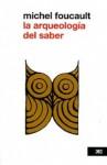 La Arqueología del Saber - Michel Foucault