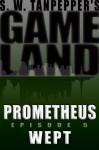 GAMELAND: Prometheus Wept - Saul Tanpepper
