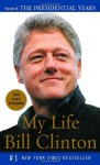 My Life, Volume II: The Presidential Years - Bill Clinton