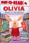 OLIVIA Goes to the Library: with audio recording (Olivia TV Tie-in) - Jared Osterhold