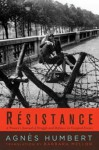 Resistance: A French Woman's Journal of the War - Agnès Humbert, Barbara Mellor, Julien Blanc