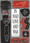 In Mad Love and War (Wesleyan Poetry Series) - Joy Harjo