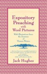 Expository Preaching with Word Pictures: Illustrated from the Sermons of Thomas Watson - Jack Hughes