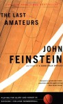 The Last Amateurs: Playing for Glory and Honor in Division I College Basketball - John Feinstein