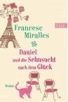 Daniel und die Sehnsucht nach dem Glück - Francesc Miralles