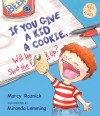 If You Give a Kid a Cookie, Will He Shut the F**k Up?: A Parody for Adults - Marcy Roznick