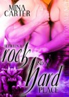 Between a Rock and A Hard Place - Mina Carter