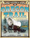 How to Get Rich on the Oregon Trail - Tod Olson