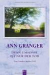 Denn umsonst ist nur der Tod - Ann Granger, Axel Merz