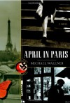 April in Paris - Michael Wallner, John Cullen