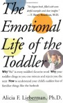 Emotional Life of the Toddler - Alicia F. Lieberman, Maura Fadden-Rosenthal