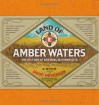 Land of Amber Waters: The History of Brewing in Minnesota - Doug Hoverson