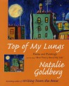 Top of My Lungs - Natalie Goldberg, The Overlook Press