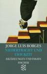 Niedertracht und Ewigkeit. - Jorge Luis Borges, Gisbert Haefs, Karl A. Horst