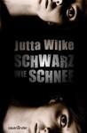 Schwarz wie Schnee - Jutta Wilke