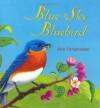 Blue Sky Bluebird - Rick Chrustowski