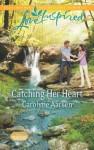 Catching Her Heart - Carolyne Aarsen