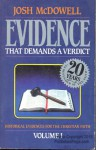 Evidence That Demands a Verdict: Historical Evidences for the Christian Faith - Josh McDowell