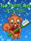 No Teeth Jeff (Children's Picture Book) (No Jeff Children's Books) - Oran Baruch, Emily Zieroth