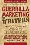 Guerrilla Marketing for Writers: 100 No-Cost, Low-Cost Weapons for Selling Your Work - Jay Conrad Levinson, Michael Larsen, Rick Frishman