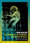 Van Halen: Exuberant California, Zen Rock'n'roll - John Scanlan