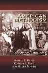 American Methodism: A Compact History - Jeanne Miller Schmidt, Russell E. Richey, Kenneth E. Rowe