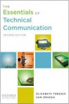 The Essentials of Technical Communication - Elizabeth Tebeaux, Sam Dragga
