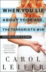 When You Lie About Your Age, the Terrorists Win: Reflections on Looking in the Mirror - Carol Leifer