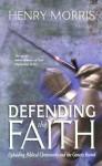 Defending the Faith - Henry M. Morris