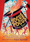 Hocus Pocus: A Tale Of Magnificent Magicians And Their Amazing Feats - Paul Kieve, Peter Bailey