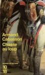 Chasse Au Loup - Armand Cabasson