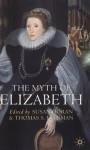 The Myth of Elizabeth - Susan Doran, Thomas S. Freeman