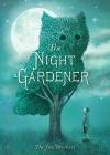 The Night Gardener - Eric Fan, Eric Fan, Terry Fan, Terry Fan