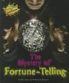 The Mystery of Fortune-Telling - Carl R. Green, William R. Sanford, Gerald Kelley