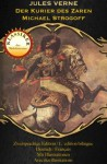 Der Kurier des Zaren - Michael Strogoff (Zweisprachige illustrierte Gold Edition (Deutsch / Englisch)) (German Edition) - Christian Schmidt, Jules Verne