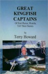 Great Kingfish Captains (Of Fort Pierce, Florida, Tell Their Stories) - Terry Howard