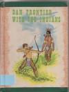 Dan Frontier With the Indians (Dan Frontier) - William Hurley