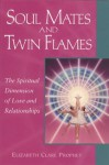 Soul Mates and Twin Flames (Pocket Guides to Practical Spirituality) - Elizabeth Clare Prophet