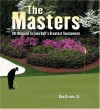 The Masters: 101 Reasons to Love Golf's Greatest Tournament - Ron Green Sr., Ron Green