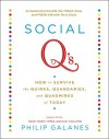 Social Q's: How to Survive the Quirks, Quandaries, and Quagmires of Today - Philip Galanes