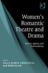Women's Romantic Theatre and Drama - Lilla Maria Crisafulli, Keir Elam