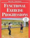 Functional Exercise Progressions - Mary M. Yoke, Carol Kennedy