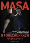 Masa o porachunkach polskiej mafii - Gorski Artur