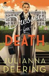 Dressed for Death (A Drew Farthering Mystery) - Julianna Deering